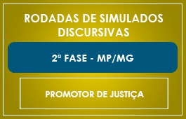 RODADAS DE SIMULADOS - 2ª FASE MP/MG - PROMOTOR DE JUSTIÇA