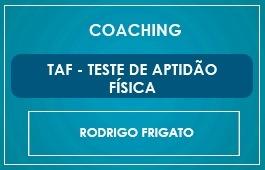 TAF - TESTE DE APTIDÃO FÍSICA