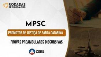 Curso | Concurso MPSC | Promotor de Justiça de Santa Catarina | Provas Preambulares Discursivas | Rodadas de Simulados