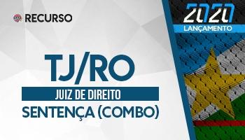 Recurso | Concurso | Juiz de Direito de Rondônia (TJ/RO) | Sentença (COMBO)
