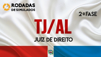 Curso | Concurso | Juiz de Direito de Alagoas (TJ/AL) | 2ª Fase | Rodadas de Simulados