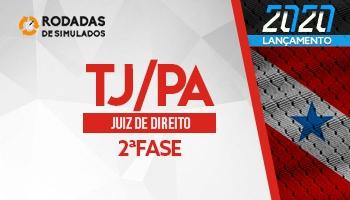 RODADAS DE SIMULADOS Curso | Concurso | Juiz de Direito do Pará (TJ/PA) | 2ª Fase | Rodadas de Simulados