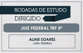 RODADAS DE ESTUDO DIRIGIDO - JUIZ TRF 3