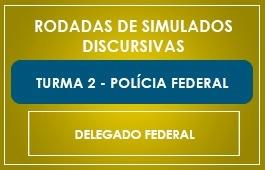 TURMA 2 - RODADAS DE SIMULADOS - DELEGADO FEDERAL