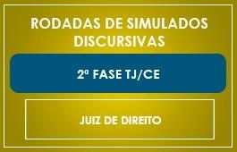 RODADAS DE SIMULADOS - 2ª FASE - JUIZ DE DIREITO - TJ/CE
