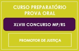 CURSO PREPARATÓRIO - EXAME ORAL - MP/RS