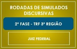 RODADAS DE SIMULADOS 2ª FASE - CURSO JUIZ FEDERAL TRF 3ª REGIÃO
