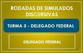 RODADAS DE SIMULADOS - 1ª FASE - CURSO DELEGADO FEDERAL - TURMA 3
