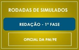 RODADAS DE SIMULADOS - CURSO REDAÇÃO 1ª FASE OFICIAL PM/PE