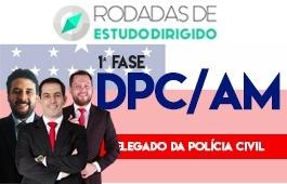 Curso | Rodadas de Estudo Dirigido | 1ª Fase | Concurso | Delegado da Polícia Civil do Amazonas (DPC/AM)