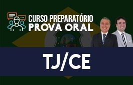 Curso | Preparatório Prova Oral | Concurso | Juiz de Direito do Ceará (TJ/CE)