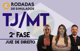 Curso | Rodadas de Simulados | 2ª Fase | Concurso Juiz de Direito do Mato Grosso (TJ/MT)
