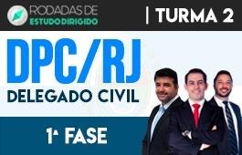 Curso   Rodadas de Estudo Dirigido   1ª Fase   Concurso Delegado da Polícia Civil do Rio de Janeiro (DPC/RJ)   Turma 2