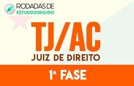 Curso | Rodadas de Estudo Dirigido | 1ª Fase | Concurso Juiz de Direito do Acre (TJ/AC)