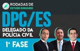 Curso   Rodadas de Estudo Dirigido   1ª Fase   Concurso Delegado da Polícia Civil do Espírito Santo (DPC/ES)   Turma 2