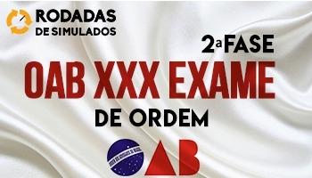 Curso | Rodadas de Simulados | 2ª Fase | OAB | XXX Exame de Ordem