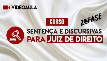 Curso Online | Sentença e Discursivas para Juiz de Direito | 2ª Fase