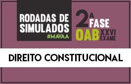 Curso | Rodadas de Simulados | 2ª Fase XXVI Exame | Direito Constitucional