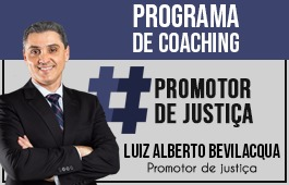 Coaching | Curso para Concursos de Promotor de Justiça | Prof. Luiz Alberto Bevilacqua