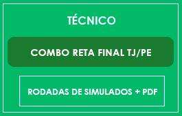 COMBO RETA FINAL TJ/PE TÉCNICO