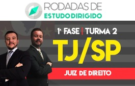 Curso   Rodadas de Estudo Dirigido   1ª Fase - Concurso Juiz de Direito TJ/SP   Turma 2