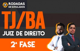 Curso | Rodadas de Simulados | 2ª Fase | Concurso | Juiz de Direito da Bahia (TJ/BA)