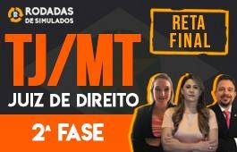 Curso | Rodadas de Simulados | 2ª Fase | Concurso Juiz de Direito do Mato Grosso (TJ/MT) | Reta Final
