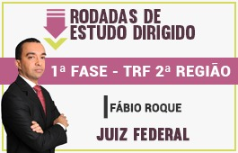 Curso | Rodadas de Estudo Dirigido | 1ª Fase - Concurso Juiz Federal TRF 2ª Região