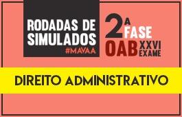 Curso | Rodadas de Simulados | 2ª Fase XXVI Exame | Direito Administrativo