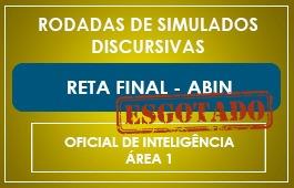 RODADAS DE SIMULADOS ABIN - OFICIAL DE INTELIGÊNCIA (ÁREA 1 / PRIMEIRA ETAPA)