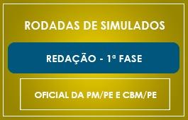 RODADAS DE SIMULADOS - CURSO REDAÇÃO 1ª FASE OFICIAL PM/PE e CBM/PE