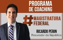 Coaching | Curso para Concursos da Magistratura Federal | Prof. Ricardo Perin
