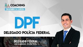 Coaching para DPF | Curso para Delegado Federal | Delegado Eduardo Fontes