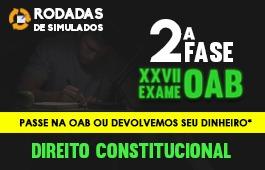 Curso | Rodadas de Simulados | 2ª Fase | XXVII Exame OAB | Direito Constitucional