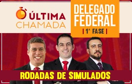 Curso | Rodadas | 1ª Fase | Concurso Delegado Federal (DPF) | Última Chamada