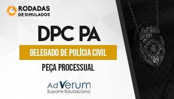 Curso | Concurso DPC PA | Delegado de Polícia Civil | Peça Processual | Rodadas de Simulados