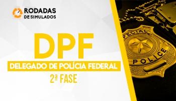 Curso | Concurso DPF | Delegado Federal | 2ª Fase | Rodadas de Simulados