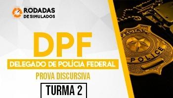 Curso | Concurso DPF | Delegado Federal | Prova Discursiva | Rodadas de Simulados | Turma 2