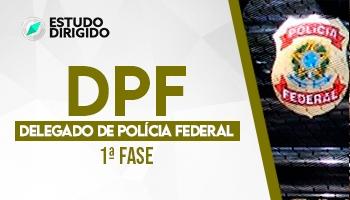 Curso | Concurso DPF | Delegado Federal | 1ª Fase | Estudo Dirigido
