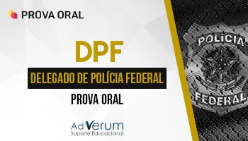 Curso | Concurso DPF | Delegado de Polícia Federal | Preparatório Prova Oral