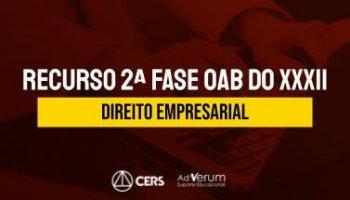 Recurso | OAB | 2ª Fase | Direito Empresarial | XXXII Exame de Ordem