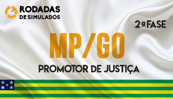 Curso | Concurso | Promotor de Justiça de Goiás (MP/GO) | 2ª Fase | Rodadas de Simulados