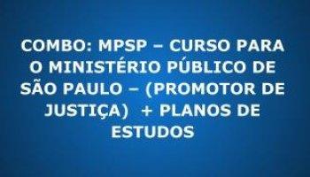COMBO: MPSP – CURSO PARA O MINISTÉRIO PÚBLICO DE SÃO PAULO – (PROMOTOR DE JUSTIÇA) + PLANOS DE ESTUDOS