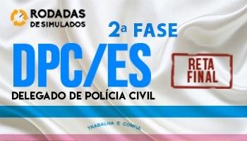 Curso | Concurso | Delegado de Polícia Civil do Espírito Santo (DPC/ES) | 2ª Fase | Rodadas de Simulados | Reta Final