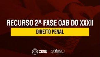 Recurso | OAB | 2ª Fase | Direito Penal | XXXII Exame de Ordem