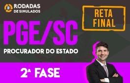 Curso | Rodadas de Simulados | 2ª Fase | Concurso | Procurador do Estado de Santa Catarina (PGE/SC) | Reta Final
