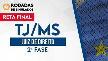 Curso | Concurso TJMS | Juiz de Direito | 2ª Fase | Rodadas de Simulados | Reta Final