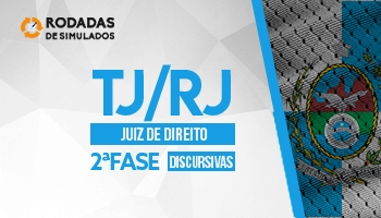 Curso | Concurso TJRJ | Juiz de Direito | 2ª Fase | Rodadas de Simulados | Discursivas | Turma 2