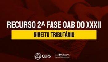 Recurso | OAB | 2ª Fase | Direito Tributário | XXXII Exame de Ordem